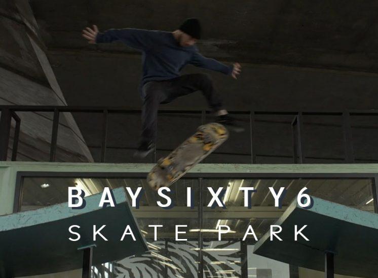 BAYSIXTY6 Skate Park Promo